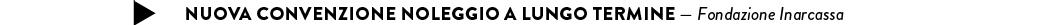 NUOVA CONVENZIONE NOLEGGIO A LUNGO TERMINE — Fondazione Inarcassa