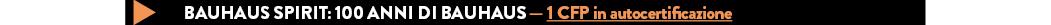 BAUHAUS SPIRIT: 100 ANNI DI BAUHAUS — 1 CFP in autocertificazione
