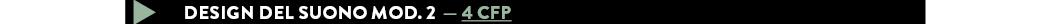 Design del suono MOD. 2 — 4 CFP