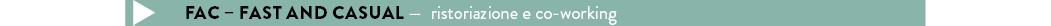 FAC – FAST AND CASUAL — ristoriazione e co-working