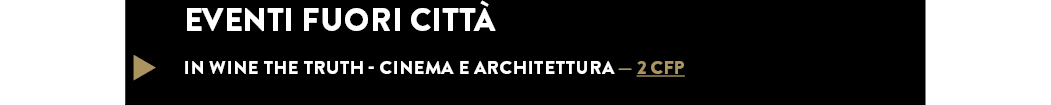 IN WINE THE TRUTH - CINEMA E ARCHITETTURA — 2 CFP