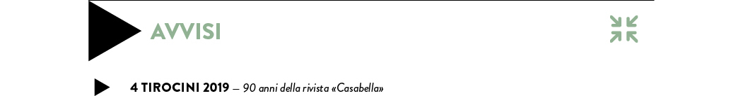4 TIROCINI 2019 — 90 anni della rivista «Casabella»