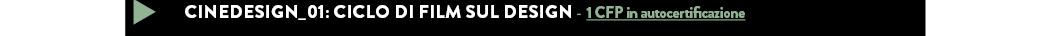 CINEDESIGN_01: CICLO DI FILM SUL DESIGN - 1 CFP in autocertificazione