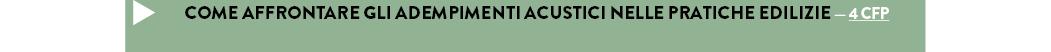 COME AFFRONTARE GLI ADEMPIMENTI ACUSTICI NELLE PRATICHE EDILIZIE — 4 CFP