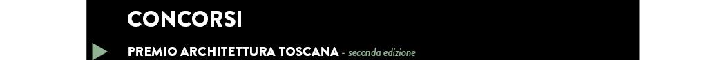 PREMIO ARCHITETTURA TOSCANA - seconda edizione