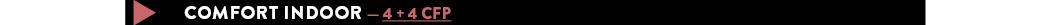 COMFORT INDOOR — 4 + 4 cfp