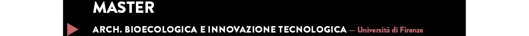 ARCH. BIOECOLOGICA E INNOVAZIONE TECNOLOGICA — Università di Firenze