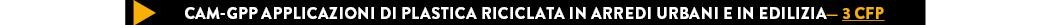 CAM-GPP APPLICAZIONI DI PLASTICA RICICLATA IN ARREDI URBANI E IN EDILIZIA— 3 CFP