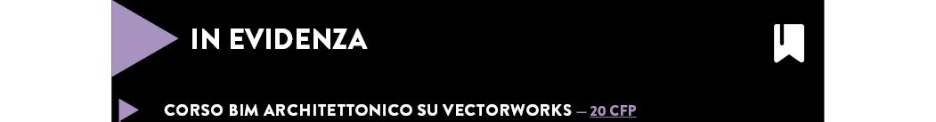 CORSO BIM ARCHITETTONICO SU VECTORWORKS — 20 CFP