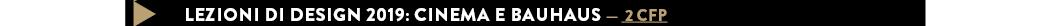 Lezioni di design 2019: Cinema e Bauhaus — 2 cfp