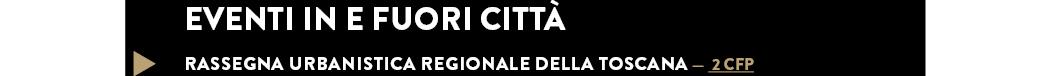 Rassegna urbanistica regionale della Toscana — 2 cfp
