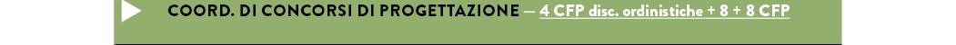 COORD. DI CONCORSI DI PROGETTAZIONE — 4 CFP disc. ordinistiche + 8 + 8 CFP