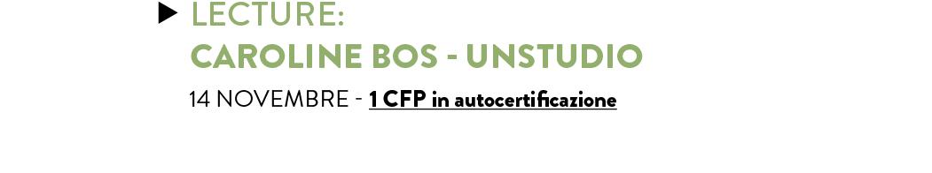 LECTURE: CAROLINE BOS – UNSTUDIO — 1 CFP in autocertificazione