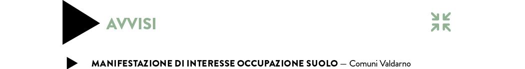 MANIFESTAZIONE DI INTERESSE OCCUPAZIONE SUOLO — Comuni Valdarno