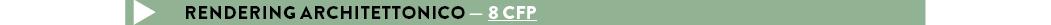 RENDERING ARCHITETTONICO — 8 CFP