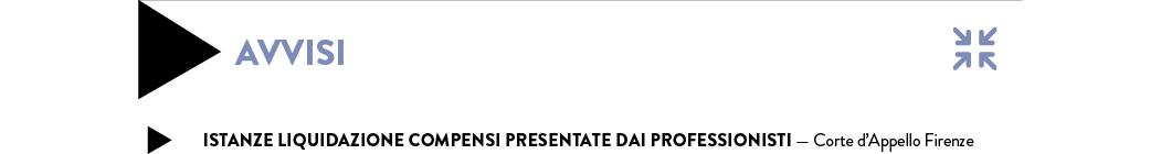 ISTANZE LIQUIDAZIONE COMPENSI PRESENTATE DAI PROFESSIONISTI — Corte d'Appello Firenze