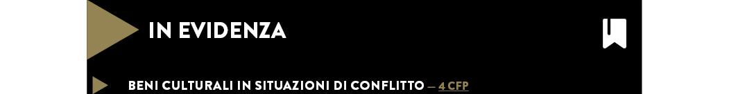 Beni culturali in situazioni di conflitto — 4 cfp
