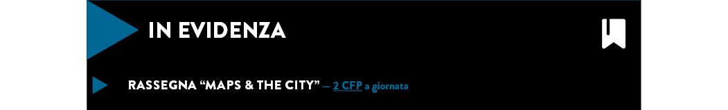"""Rassegna """"MAPS & the City"""" — 2 cfp a giornata"""