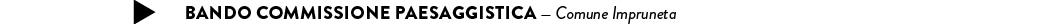 BANDO COMMISSIONE PAESAGGISTICA — Comune Impruneta