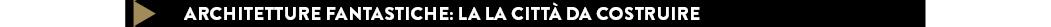 Architetture fantastiche: La La città da costruire