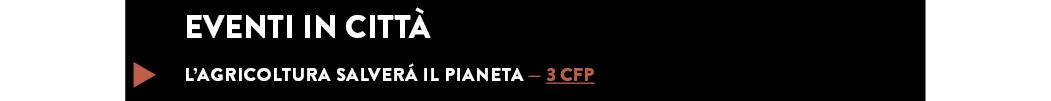 L'AGRICOLTURA SALVERÁ IL PIANETA — 3 CFP