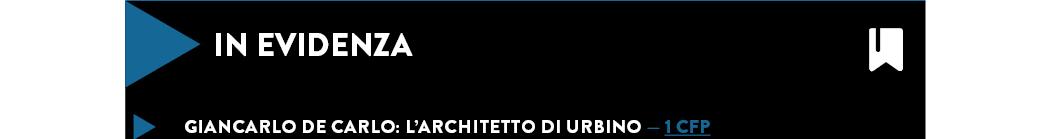 GIANCARLO DE CARLO: L'ARCHITETTO DI URBINO — 1 CFP