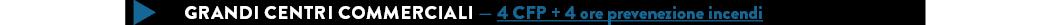 GRANDI CENTRI COMMERCIALI — 4 CFP + 4 ore prevenezione incendi