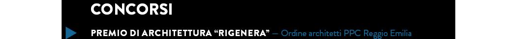 """PREMIO DI ARCHITETTURA """"RIGENERA"""" — Ordine architetti PPC Reggio Emilia"""