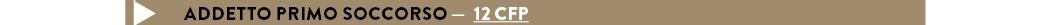 ADDETTO PRIMO SOCCORSO —  12 CFP