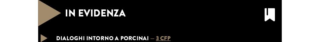 DIALOGHI INTORNO A PORCINAI — 3 CFP