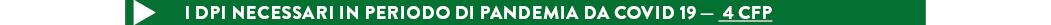 I DPI NECESSARI IN PERIODO DI PANDEMIA DA COVID 19 — 4 CFP