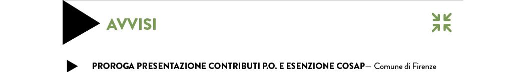 PROROGA PRESENTAZIONE CONTRIBUTI P.O. E ESENZIONE COSAP— Comune di Firenze