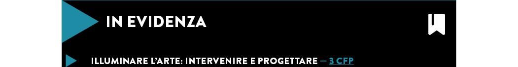 ILLUMINARE L'ARTE: INTERVENIRE E PROGETTARE — 3 CFP