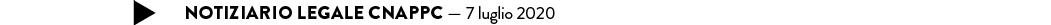 NOTIZIARIO LEGALE CNAPPC — 7 luglio 2020