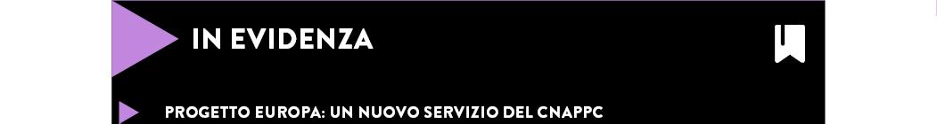 PROGETTO EUROPA: UN NUOVO SERVIZIO DEL CNAPPC