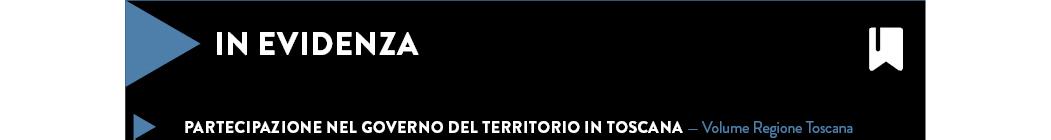 Partecipazione nel governo del territorio in Toscana — Volume Regione Toscana