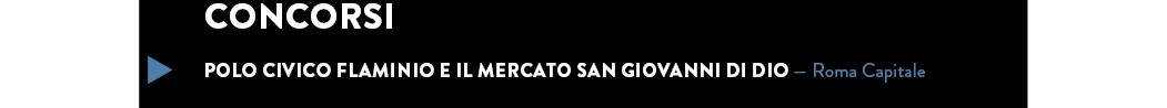 Polo civico Flaminio e il Mercato San Giovanni di Dio — Roma Capitale