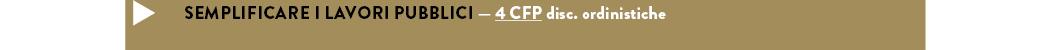 SEMPLIFICARE I LAVORI PUBBLICI — 4 CFP disc. ordinistiche