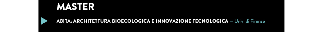ABITA: ARCHITETTURA BIOECOLOGICA E INNOVAZIONE TECNOLOGICA — Univ. di Firenze