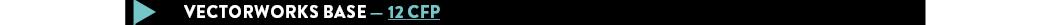 VECTORWORKS BASE — 12 CFP