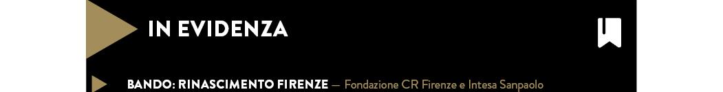 BANDO: RINASCIMENTO FIRENZE — Fondazione CR Firenze e Intesa Sanpaolo
