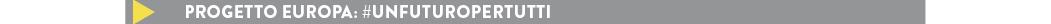 PROGETTO EUROPA: #UnFuturoperTutti