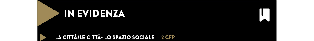 LA CITTÀ/LE CITTÀ- LO SPAZIO SOCIALE — 2 CFP