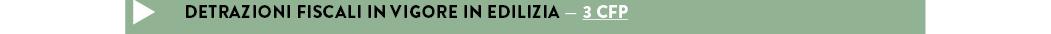 DETRAZIONI FISCALI IN VIGORE IN EDILIZIA — 3 CFP