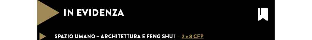 SPAZIO UMANO – ARCHITETTURA E FENG SHUI — 2 e 8 CFP