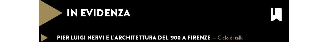 PIER LUIGI NERVI E L'ARCHITETTURA DEL '900 A FIRENZE — Ciclo di talk