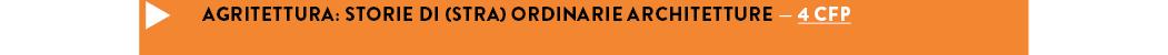 Agritettura: nutrire il cantiere. Storie di straordinarie architetture - 4 CFP