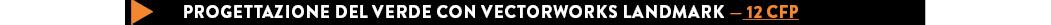 PROGETTAZIONE DEL VERDE CON VECTORWORKS LANDMARK — 12 CFP