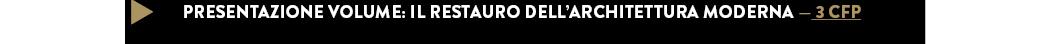 PRESENTAZIONE VOLUME: IL RESTAURO DELL'ARCHITETTURA MODERNA — 3 CFP