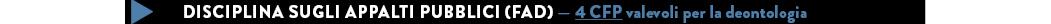 DISCIPLINA SUGLI APPALTI PUBBLICI (FAD) — 4 CFP valevoli per la deontologia